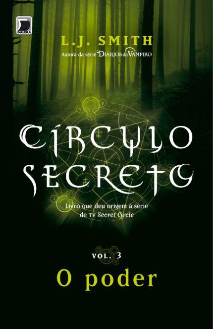 Círculo Secreto - o Poder - Vol. 3