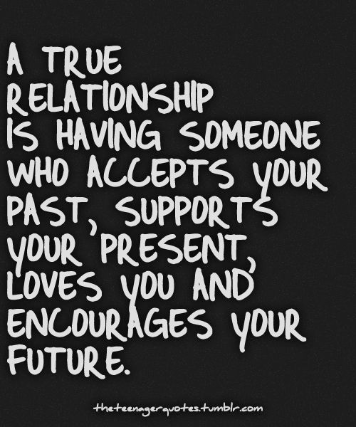 A True Relationship Is Having Someone Who Accepts Your