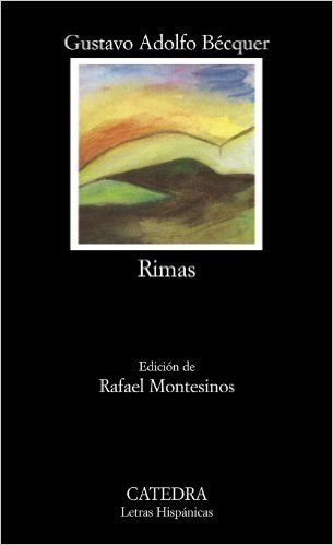 Rimas / Gustavo Adolfo Bécquer ; edición de Rafael Montesinos - Madrid : Cátedra, D.L. 1995