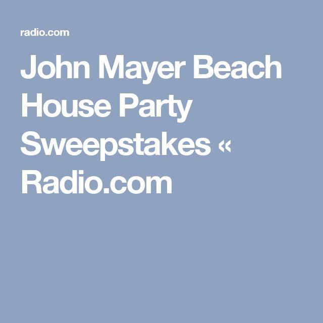 John Mayer Beach House Party Sweepstakes « Radio.com