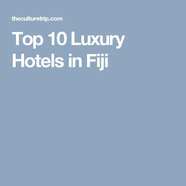 Top 10 Luxury Hotels in Fiji
