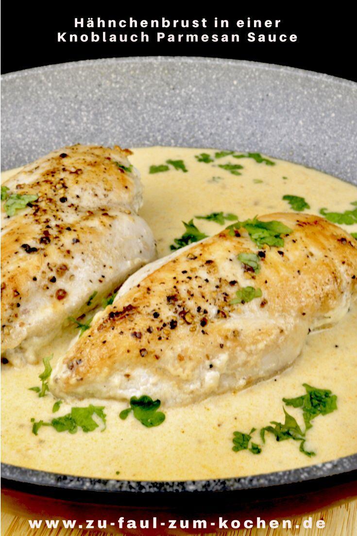 Hähnchenbrust in einer Knoblauch Parmesan Sauce – Zu Faul Zum Kochen ?