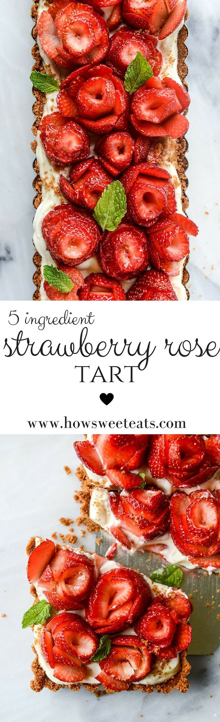5 ingredient Strawberry Rose Tart by @howsweeteats I howsweeteats.com #strawberryrosetart #tart #strawberries #dessert