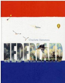 Tips en vragen bij het prachtige boek Nederland van Charlotte Dematons