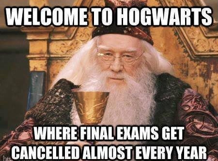 Hogwarts: where final exams get cancelled almost every year