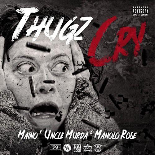 Maino & Uncle Murda ft. Manolo Rose – Thugz Cry