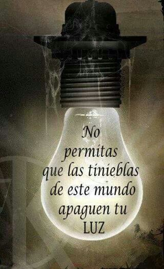 Yo lo entiendo.  Do not let the darkness of the world extinguish your light.