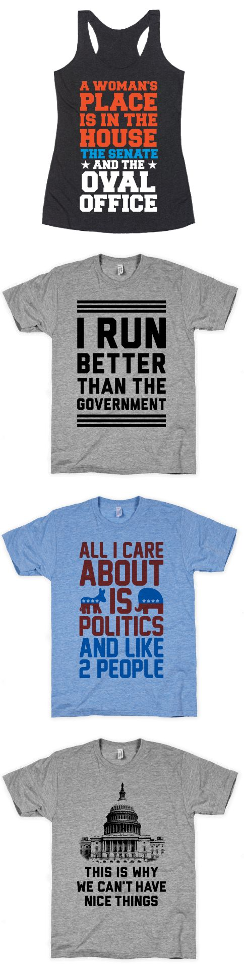 If talking about politics is all you really care about in this world, share your love for politics with these sassy and sarcastic, funny, political shirts.