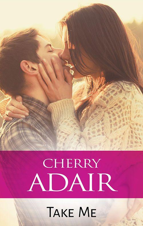 Mills & Boon : Take Me, Cherry Adair - Amazon.com