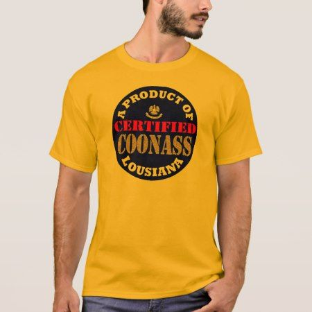 CERTIFIED COONASS T-Shirt - click to get yours right now!