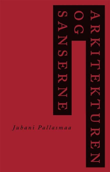 Læs om Arkitekturen og sanserne. Bogens ISBN er 9788774074229, køb den her