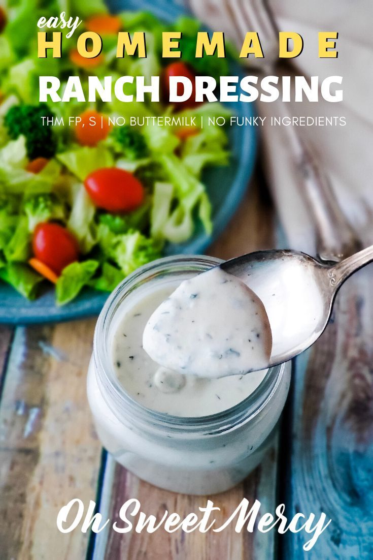 Easy Ranch Dressing Without Buttermilk Thm Fp Or S Oh Sweet Mercy Recipe In 2020 Easy Homemade Ranch Dressing Ranch Dressing Trim Healthy Mama Recipes