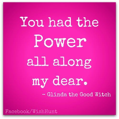 You had the power all along, my dear - Glenda the Good Witch