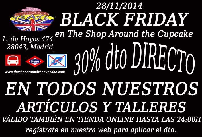 La locura del Black Friday llega a The Shop Around the Cupcake. Durante todo el día de hoy (28 de noviembre) y hasta las 23:59 horas, puedes realizar tus compras de Artículos y Talleres con un 30% de Descuento. Sí, has leído bien, un 30% de Descuento en todo!! Aprovéchalo. Válido para la Tienda de Madrid y la Tienda Online.