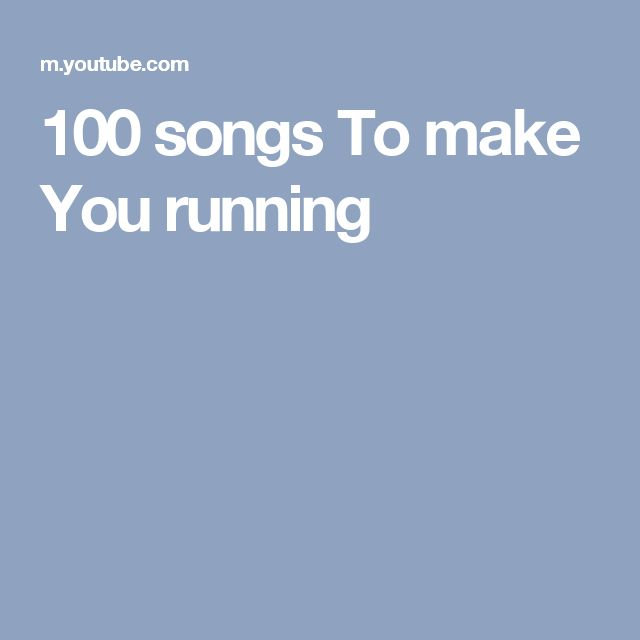 100 songs To make You running