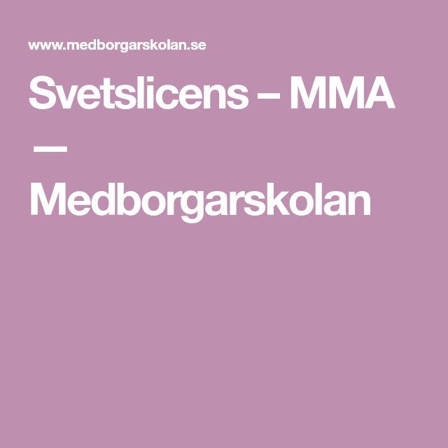 Svetslicens – MMA — Medborgarskolan