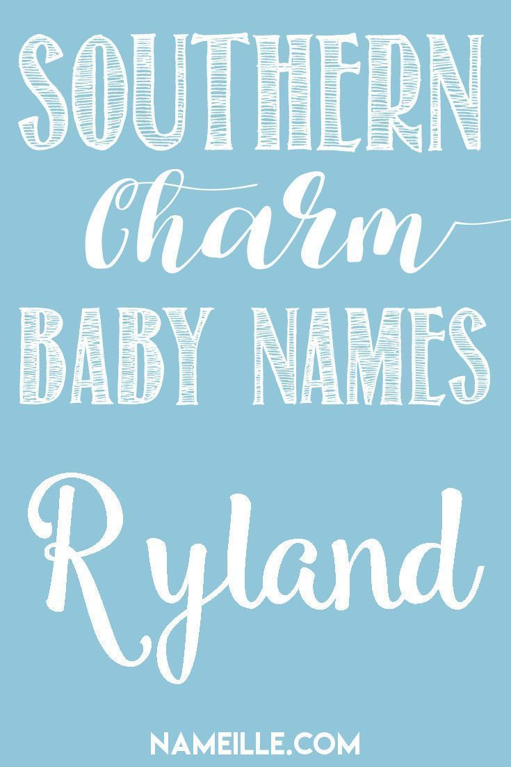 Ryland I Southern Baby Names I Origins & Meanings I Nameille.com