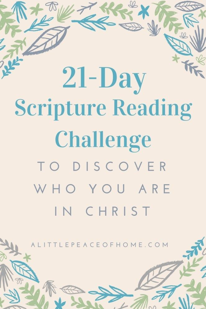 21-Day Scripture Reading Challenge. Discover who you are in Christ!   alittlepeaceofhome.com