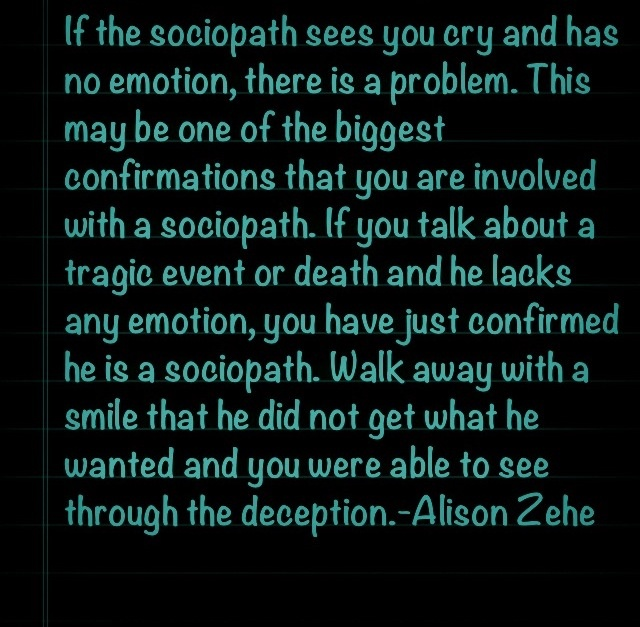 "Emotionless Sociopaths Test him/her. We have an actually ""confession to this"" Not crying at his own grandfathers funeral. And says they won't cry either once parents are gone. Yesss...alll the way sociopath."