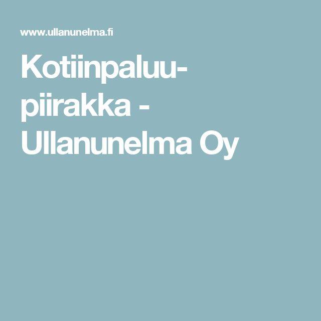 Kotiinpaluu- piirakka - Ullanunelma Oy