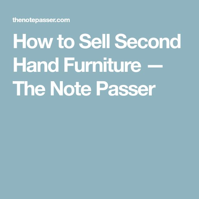 How to Sell Second Hand Furniture — The Note Passer