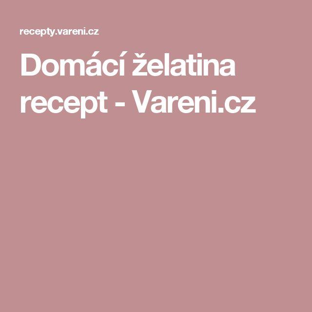Domácí želatina recept - Vareni.cz