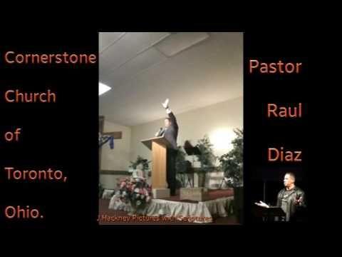Cornerstone Church of Toronto, Ohio. Pastor Raul Diaz. We are called to be saints! - YouTube