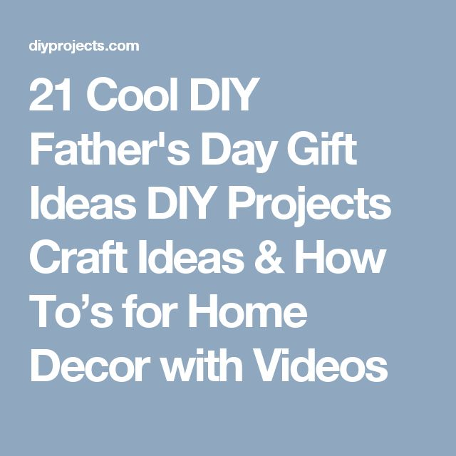 21 Cool DIY Father's Day Gift Ideas DIY Projects Craft Ideas & How To's for Home Decor with Videos