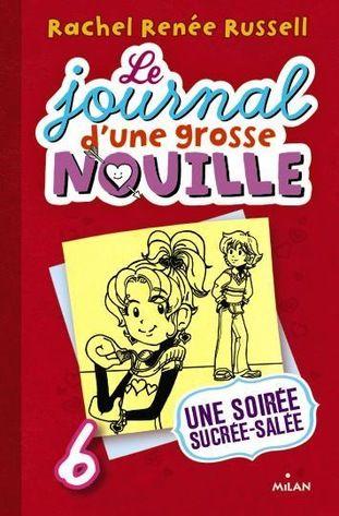 LE JOURNAL D'UNE GROSSE NOUILLE T.6 - Une soirée sucrée, salée