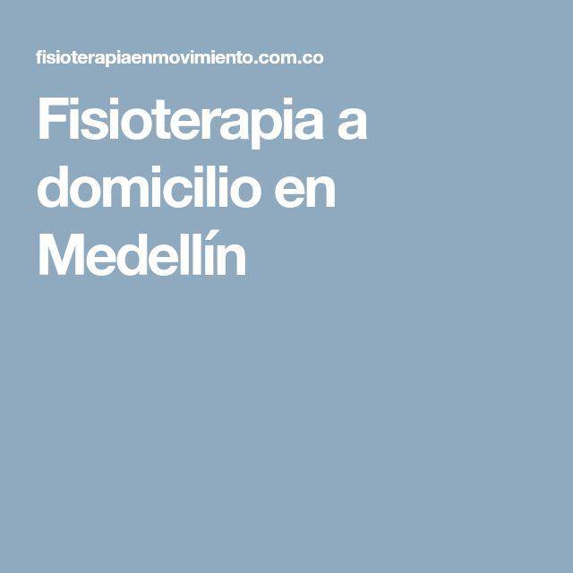 Fisioterapia a domicilio en Medellín