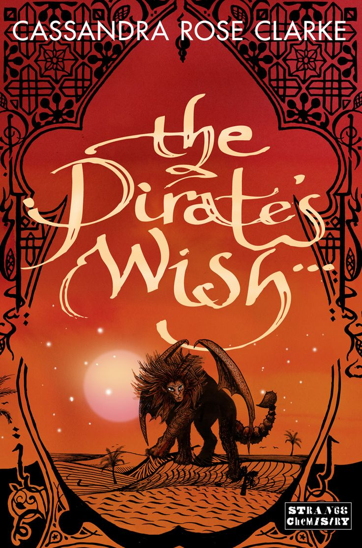 June 2013 The Pirate's Wish by Cassandra Rose Clarke -- Look at that cover! Can you see it and not be excited for The Assassin's Curse's sequel?!