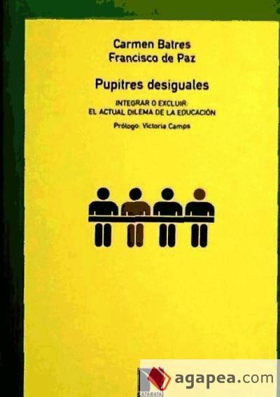 Pupitres desiguales : integrar o excluir, dilema del actual sistema educativo, de Carmen Batres y Francisco de Paz.  L/Bc 37.03 BAT pup   http://almena.uva.es/search~S1*spi?/dEducaci{226}on+intercultural/deducacion+intercultural/-3%2C-1%2C0%2CB/frameset&FF=deducacion+intercultural&247%2C%2C273