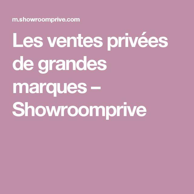 Les ventes privées de grandes marques – Showroomprive