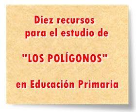 """Diez recursos para el estudio de """"LOS POLÍGONOS"""" en Educación Primaria"""