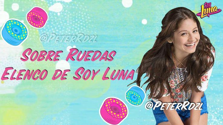#SoyLuna: Sobre Ruedas - Letra