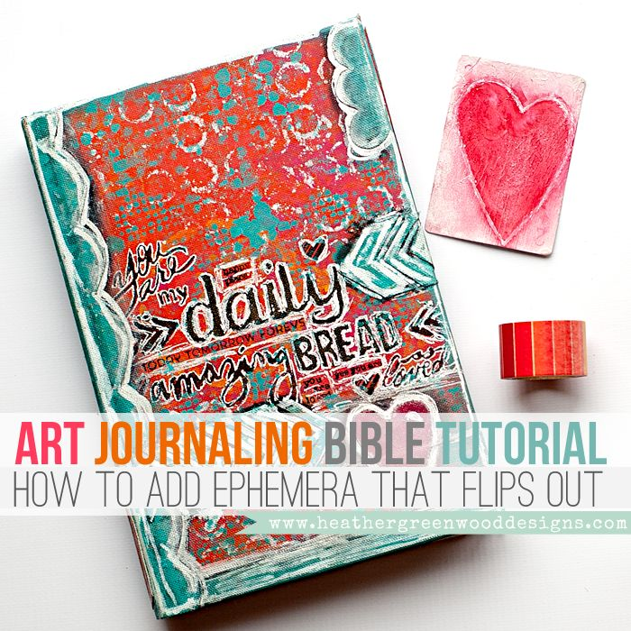 Heather Greenwood Designs: Mixed Media Art Journaling Bible Tutorial: adding ephemera that flips out