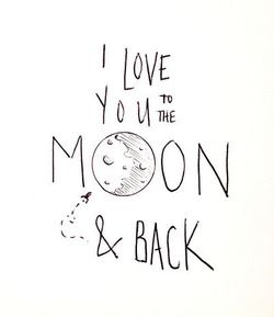I love you to the moon and back .