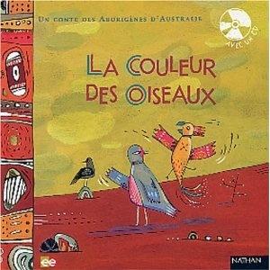 Un conte des aborigènes d'Australie : La Couleur des oiseaux (1 livre + 1 CD)