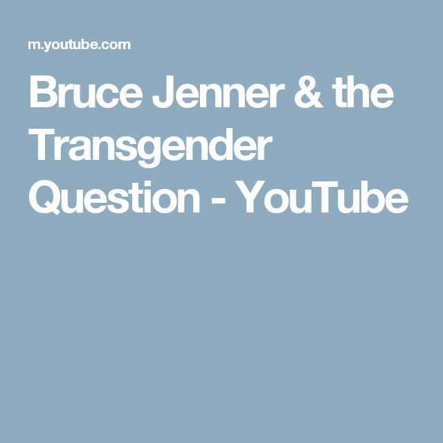 Bruce Jenner & the Transgender Question - YouTube