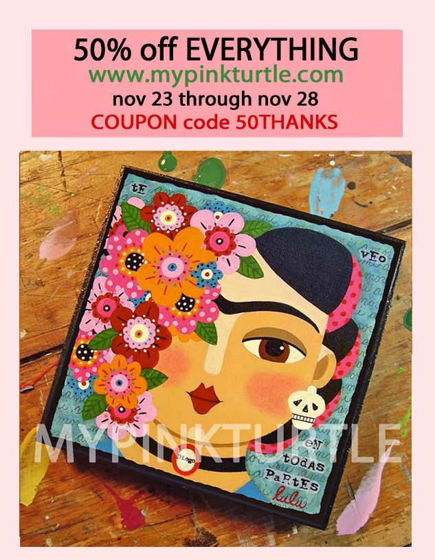 Check it OUT ! 50% off EVERYTHING in my store ! Prints, woodblocks and original paintings ! Frida Kahlo, Day of the Dead, dogs, cats, mermaids, angels, fairies ! With COUPON code 50THANKS Nov 23 through Nov 29 2017 ! Limited stock ! Hurry up !