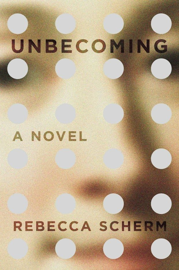 Unbecoming by Rebecca Scherm | 34 Of The Most Beautiful Book Covers Of 2015