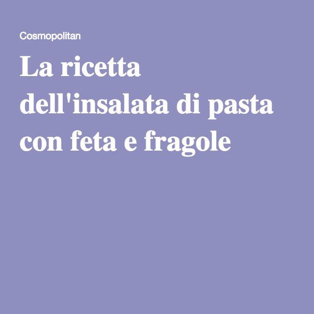 La ricetta dell'insalata di pasta con feta e fragole