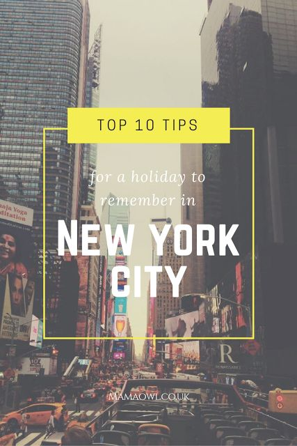 Top 10 Tips for a holiday to remember in New York City