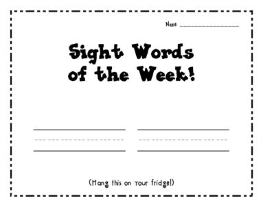 Each week, we also write our new sight words to hang on our fridge. This picture came from a friends classroom: