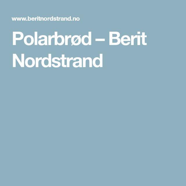 Polarbrød – Berit Nordstrand