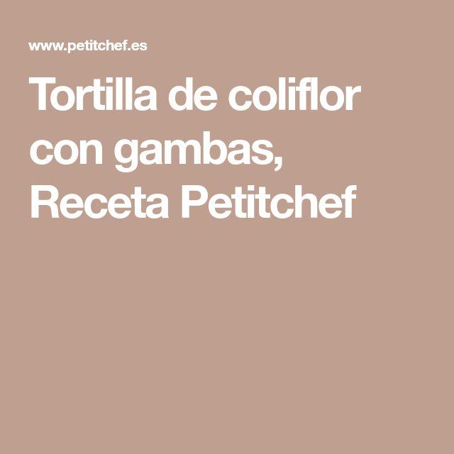 Tortilla de coliflor con gambas, Receta Petitchef