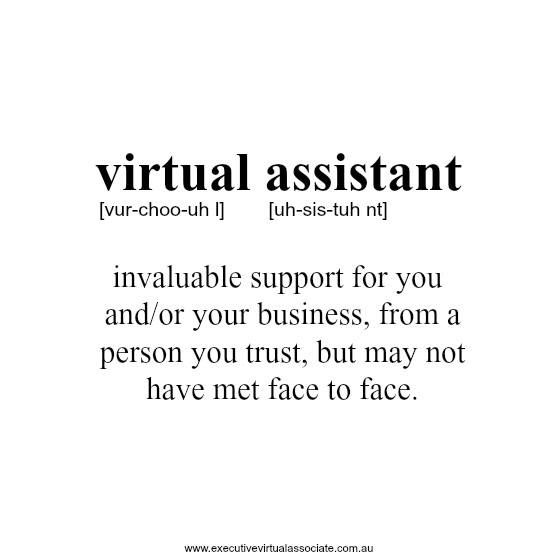 The definition of a Virtual Assistant.