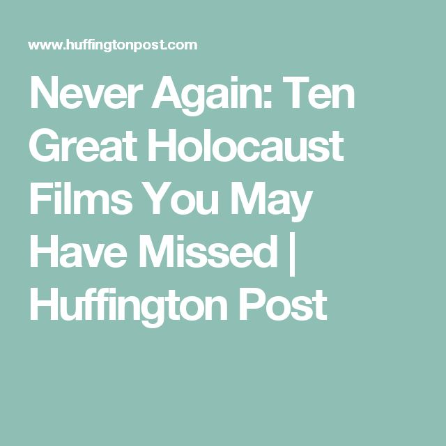 Never Again: Ten Great Holocaust Films You May Have Missed | Huffington Post