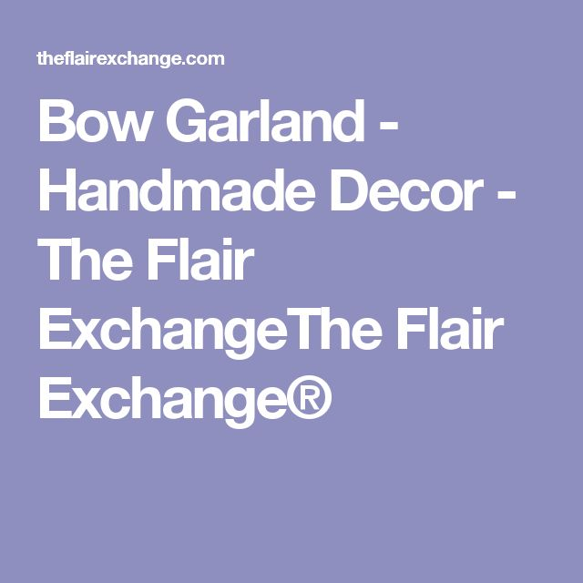 Bow Garland - Handmade Decor - The Flair ExchangeThe Flair Exchange®