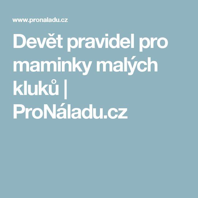Devět pravidel pro maminky malých kluků   ProNáladu.cz